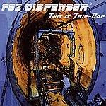 Fez Dispenser This Is Trip-Bop