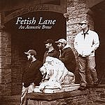 Fetish Lane An Acoustic Brew