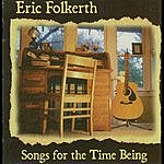 Eric Folkerth Songs For The Time Being