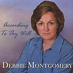 Debbie Montgomery According To Thy Will