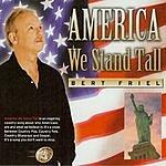Bert Friel America We Stand Tall