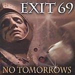 Exit 69 No Tomorrows