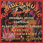 Free-Life Garden Music: Original Music For Your Plants Flowers Shrubs & You