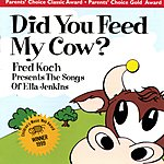Fred Koch Did You Feed My Cow?: Fred Koch Presents The Songs Of Ella Jenkins