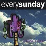 Every Sunday Scheme A Dream