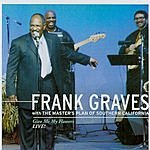 Frank Graves Give Me Flowers: Live!