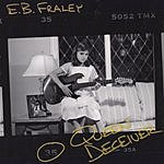 E.B. Fraley Queen Deceiver