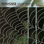 Funhouse Silver Lining