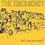 The Emergency How Can You Move?