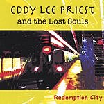 Eddy Lee Priest & The Lost Souls Redemption City