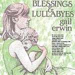 Gail Erwin Blessings & Lullabyes