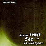 Gabriel James Dance Songs For The Narcoleptic