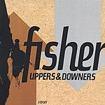 Fisher Uppers & Downers