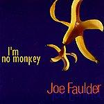 Joe Faulder I'm No Monkey