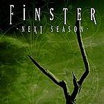 Finster Next Season