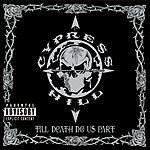 Cypress Hill Till Death Do Us Part (Parental Advisory)