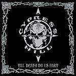 Cypress Hill Till Death Do Us Part (Edited)