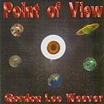Gordon Lee Weaver Point Of View