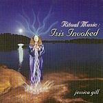 Jessica Gill Ritual Music: Isis Invoked