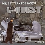 G Quest For Better For Worst