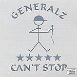 Generalz Can't Stop (Parental Advisory)