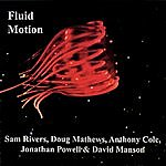 Fluid Motion Fluid Motion With Sam Rivers
