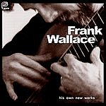 Frank Wallace His Own New Works, Vol.1