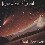 Paul Hanover Know Your Soul