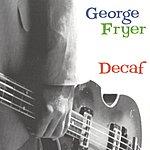 George Fryer Decaf