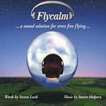 Steven Halpern & Steven Leeds Flycalm: A Sound Solution For Stress Free Flying