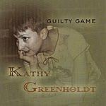 Kathy Greenholdt Guilty Game