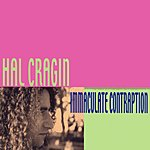 Hal Cragin Immaculate Contraption