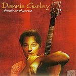 Dennis Gurley Another Avenue