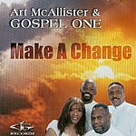 Art McAllister & Gospel One Make A Change