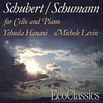 Yehuda Hanani Schubert/Schumann For Cello And Piano