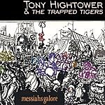Tony Hightower & The Trapped Tigers Messiahs Galore
