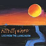 Hillbilly Winos Live From The Living Room