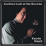 Kevin Hiatt Another Look At The Sunrise