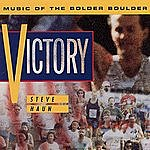 Steve Haun Victory: Music Of The Bolder Boulder