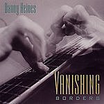 Danny Heines Vanishing Borders