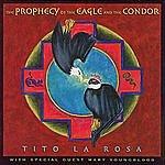 Tito La Rosa The Prophecy Of The Eagle And The Condor