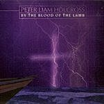 Peter Liam Holcross By The Blood Of The Lamb