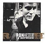 Ron Hester In Between