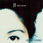 J.J. Holland Good Lovin'
