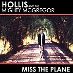 Hollis & The Mighty McGregor Miss The Plane