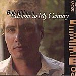 Bob Hillman Welcome To My Century
