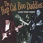 The Hep Cat Boo Daddies Long Time Comin'