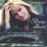 Karie Hillery Bridge The Distance