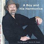 Dennis M. Cooper A Boy & His Harmonica