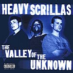 Heavy Scrillas The Valley Of The Unknown